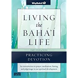 Living the Baha'i Life Talks, Part 4 of 9: Practicing Devotion