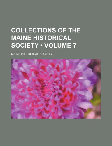 Collections of the Maine Historical Society (Volume 7)