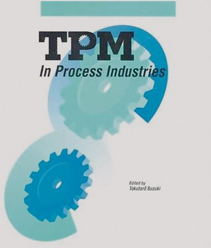 TPM in Process Industries (Step-By-Step Approach to Tpm I)