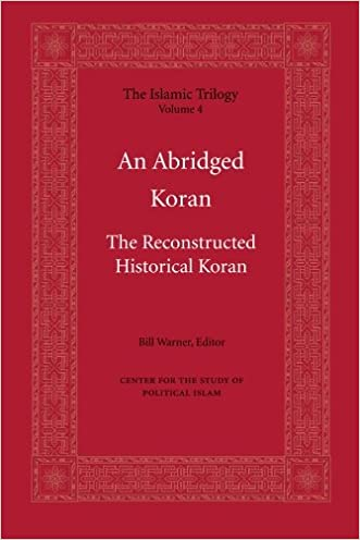 An Abridged Koran (The Islamic Trilogy) written by Bill Warner