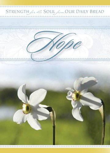 STRENGTH FOR SOUL : HOPE, Our Daily Bread