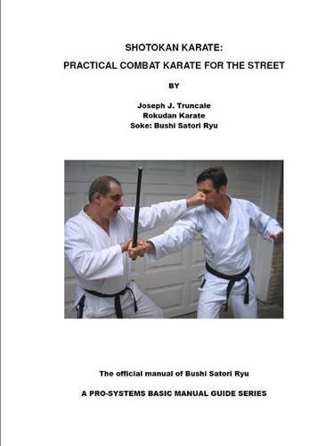 SHOTOKAN KARATE: PRACTICAL COMBAT KARATE FOR THE STREET