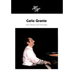 Carlo Grante Plays Debussy and Mussorgsky