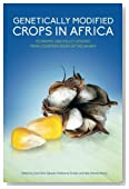 Genetically Modified Crops in Africa: Economic and Policy: Lessons from Countries South of the Sahara