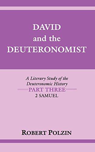 David and the Deuteronomist: A Literary Study of the Deuteronomic History Part Three: 2 Samuel (Indiana Studies in Bibli