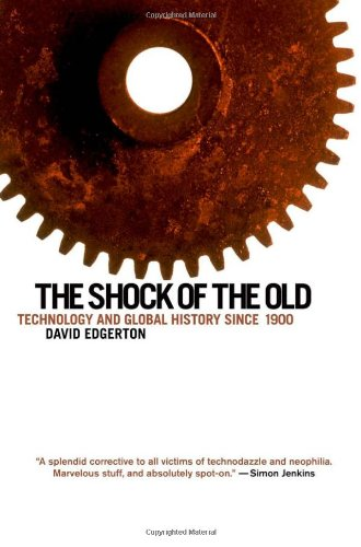 The Shock of the Old: Technology and Global History since...