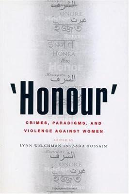 'Honour': Crimes, Paradigms and Violence Against Women