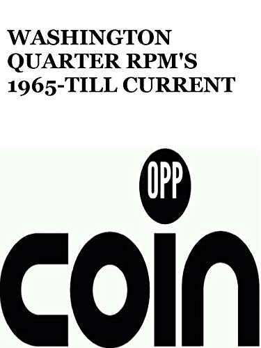Washington Quarter rpm's 1965 till current