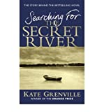 img - for [(Searching for the Secret River: The Story Behind the Bestselling Novel )] [Author: Kate Grenville] [Jul-2007] book / textbook / text book