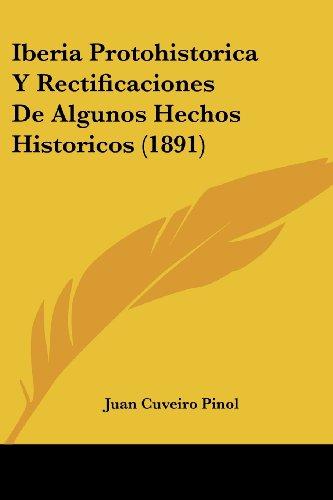 Iberia Protohistorica y Rectificaciones de Algunos Hechos Historicos (1891)
