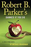 Robert B. Parker's Damned If You Do[ROBERT B PARKERS DAMNED IF YOU][Hardcover]