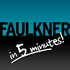 Light in August Free Bonus: Faulkner in 5 Minutes! | [Audible Staff]
