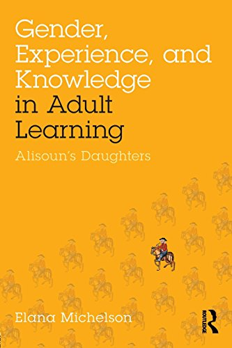 Gender, Experience, and Knowledge in Adult Learning: Alisoun's Daughters