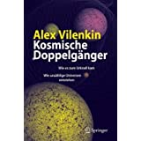 """Kosmische Doppelg�nger: Wie es zum Urknall kam - Wie unz�hlige Universen entstehenvon """"Alex Vilenkin"""""""