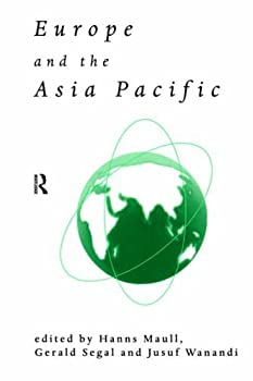 europe and the asia pacific (esrc pacific asia programme) - jusuf wanandi. hanns maull and gerald segal