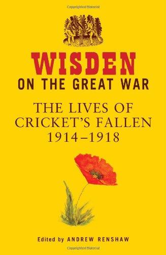 Wisden en la gran guerra: la vida de Cricket se ha caído de 1914-1918