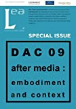 img - for Leonardo Electronic Almanac, Vol. 17, No:2: DAC09: After Media: Embodiment and Context (Volume 17) book / textbook / text book