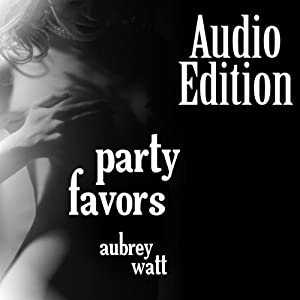 Party Favors | [Aubrey Watt]
