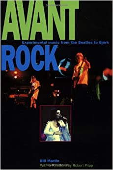 Avant Rock: Experimental Music from the Beatles to Bjork (Feedback