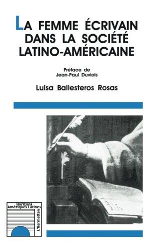 La femme écrivain dans la société latino-américaine (Collection Horizons Amériques latines) (French Edition)
