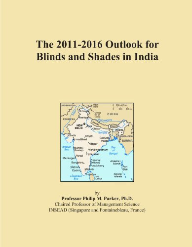 The 2011-2016 Outlook for Blinds and Shades in India