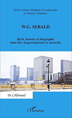 w-g-sebald-recit-histoire-et-biographie-dans-die-ausgewanderten-et-austerlitz