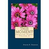 This Moment (Selected Poems of Steven R. Drennon Book 6) ~ Steven R. Drennon