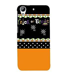 Trick Or Treat Cute Fashion 3D Hard Polycarbonate Designer Back Case Cover for HTC Desire 626 :: HTC Desire 626 Dual SIM :: HTC Desire 626S :: HTC Desire 626 USA :: HTC Desire 626G+ :: HTC Desire 626G Plus