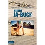"""HUNDE JA-HR-BUCH DREI (Hunde Jahrbuch): Geschichten von Hunden und ihren Menschenvon """"J�rgen Streich"""""""