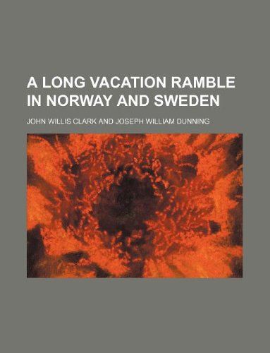 A long vacation ramble in Norway and Sweden