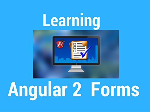 Learning Angular 2 Forms - Season 1