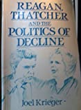 img - for Reagan, Thatcher and the Politics of Decline (Europe and the International Order) book / textbook / text book