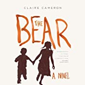 The Bear: A Novel | [Claire Cameron]