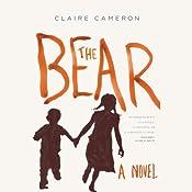The Bear: A Novel | [Claire Cameron]