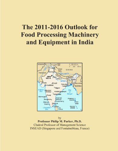 The 2011-2016 Outlook for Food Processing Machinery and Equipment in India