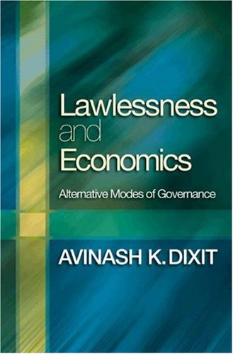 Lawlessness and Economics: Alternative Modes of Governance (The Gorman Lectures in Economics)
