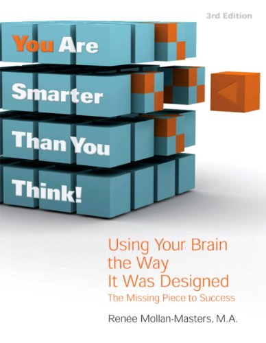 You Are Smarter Than You Think! Using Your Brain the Way...