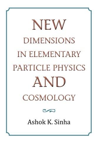 New Dimensions in Elementary Particle Physics and Cosmology