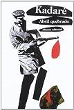 Abril quebrado (El Libro De Bolsillo - Bibliotecas De Autor - Biblioteca Kadaré)