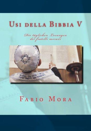 Usi della Bibbia IV «Die täglichen losungen» dei fratelli moravi: Volume 5
