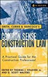 img - for Smith, Currie and Hancock's Common Sense Construction Law: A Practical Guide for the Construction Professional 4th (forth) edition book / textbook / text book