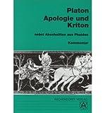 Apologie und Kriton nebst Abschnitten aus Phaidon. Kommentar: Vollst?ndige Ausgabe (Paperback)(German) - Common