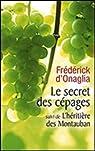 Le secret des c�pages / L'h�riti�re des Montauban par d'Onaglia