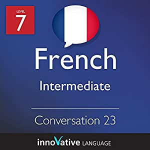 Intermediate Conversation #23 (French) Audiobook