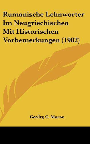 Rumanische Lehnworter Im Neugriechischen Mit Historischen Vorbemerkungen (1902)