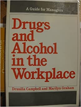 drugs and alcohol in the workplace Though difficult to compute, the costs of alcohol and drug abuse, both in the workplace and in society at large, are always alarmingly high many types of expenses an employer faces are:.