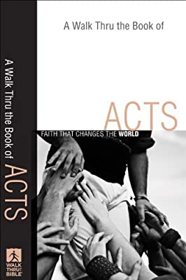Walk Thru the Book of Acts A: Faith That Changes the World (Walk Thru the Bible Discussion Guides)