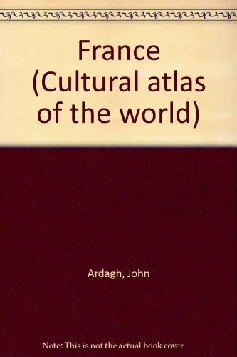 France (Cultural atlas of the world)