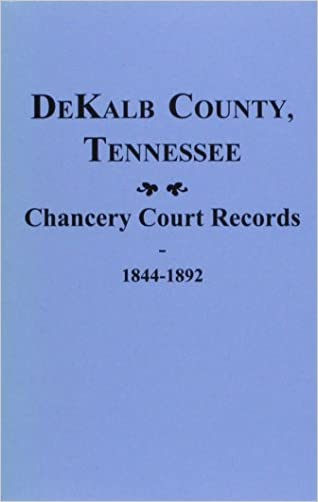 Dekalb County, Tn., Chancery Court Records Of. 1844-1892
