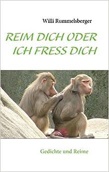 REIM DICH ODER ICH FRESS DICH (German Edition): Willi Rummelsberger